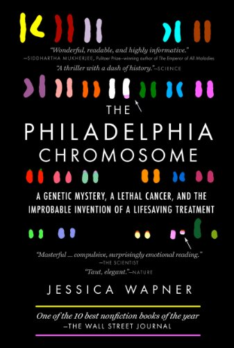 The Philadelphia Chromosome: A Genetic Mystery, A Lethal Cancer, And The Improbable Invention Of A Lifesaving Treatment por Robert A. Weinberg epub