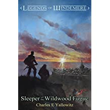 Sleeper of the Wildwood Fugue (Legends of Windemere Book 7)