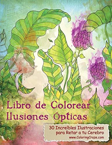 Libro de Colorear Ilusiones Ópticas: 30 Increíbles Ilustraciones para Retar a tu Cerebro: Volume 1 (Libros de Colorear Ilusiones Ópticas para Adultos)