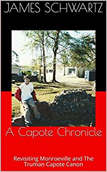 A Capote Chronicle: Revisiting Monroeville and The Truman Capote Canon