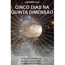 Cinco Dias na Quinta Dimensão: 3º Volume: Continuação de Cinco Dias de Sonho & Busca