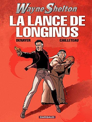 Wayne Shelton - Tome 7 - Lance de Longinus (La) par Cailleteau