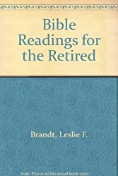 Bible Readings for the Retired by Leslie F. Brandt (1984-03-02)