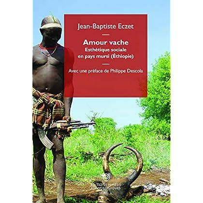 Amour vache : Esthétique sociale en pays Mursi (Ethiopie)