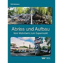Abriss und Aufbau: Vom Wohnheim zum Supermarkt (Ruinen-Reihe)