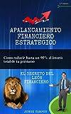 El Secreto del León Financiero: como reducir hasta un 95% el interés de tu préstamo bancario