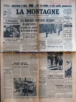MONTAGNE (LA) [No 13621] du 03/02/1962 - BAUMGARTNER A LA BOUSE DE PARIS - REFORME DU MARCHE FINANCIER - PROCHAINE REUNION DU GPRA A RABAT - 1ER CONTACT EST-OUEST SUR BERLIN - THOMPSON ET GROMYKO - LES CONFLITS SOCIAUX - LES REFUGIES DE GOA - L'ATTAQUE DE LA CASERNE DE BEJA AU PORTUGAL -