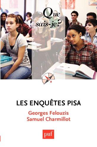 Les enquêtes PISA / Georges Felouzis, Samuel Charmillot.- Paris : Presses universitaires de France , impr. 2012