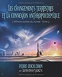 les changements terrestres et la connexion anthropocosmique l histoire secrete du monde tome 3