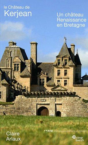 Le château de Kerjean: Un château Renaissance en Bretagne