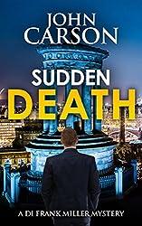 SUDDEN DEATH (DI Frank Miller Series Book 6)