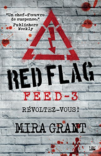 Red Flag: Feed, T3 par Mira Grant