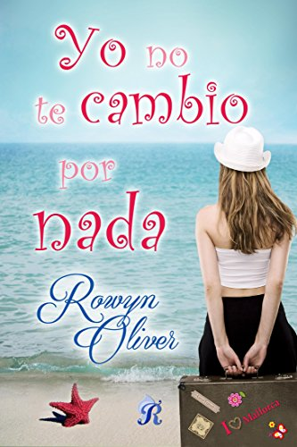 Descargar Libro Yo no te cambio por nada (Romantic Ediciones) de Rowyn Oliver