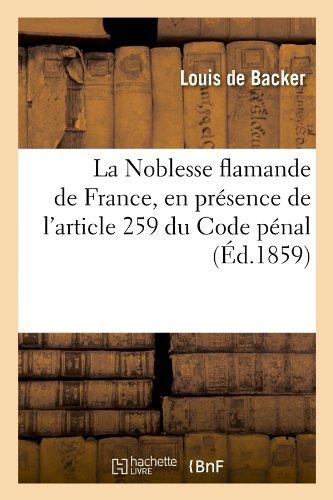 La Noblesse flamande de France, en présence de l'article 259 du Code pénal, (Éd.1859)