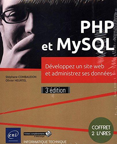 PHP et MySQL - Coffret de 2 livres : Développez un site web et administrez ses données (3e édition)