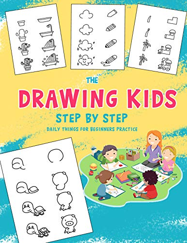 the Drawing Kids: Step by Step Daily Things for beginners practice (English Edition)