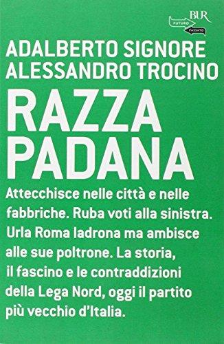 Razza padana di Adalberto Signore,Alessandro Trocino