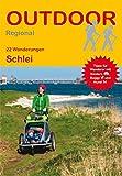 Schlei: 22 Wanderungen Schlei (Outdoor Regional, Band 355)