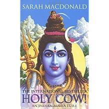 Holy Cow!: An Indian Adventure by Sarah MacDonald (2004-03-01)