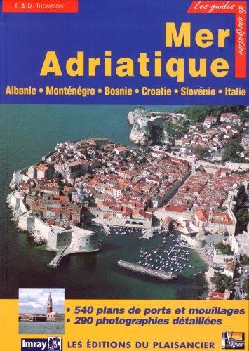 les guide de navigation _  Adriatique : Albanie, Monténégro, Croatie, Slovénie et côte adriatique italienne