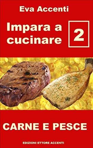 impara-a-cucinare-2-ricette-base-per-una-cucina-facile-con-carne-e-pesce-cucina-italiana-mangiare-sa