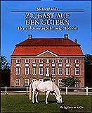 Zu Gast auf den Gütern: Schleswig-Holsteins Herrenhäuser - Michael Radtke
