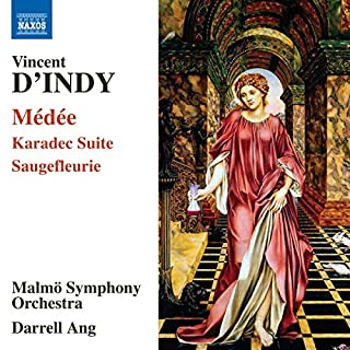 Dindy: Medee [Malmö Symphony Orchestra; Darrell Ang] [Naxos: 8573858]