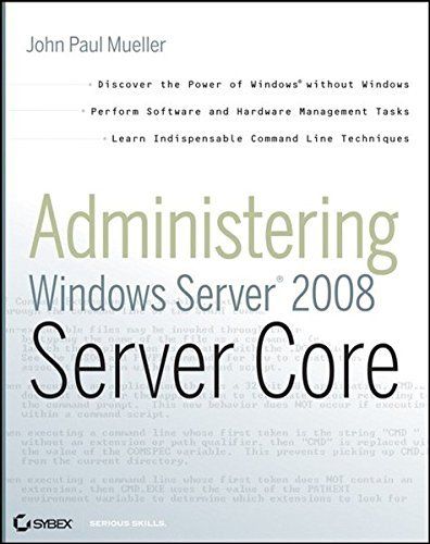 Administering Windows Server 2008 Server Core by John Paul Mueller (2008-01-29) par John Paul Mueller