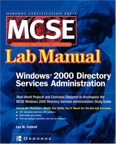 MCSE Windows 2000 Directory Services Administration: Lab Manual (Exam 70 217) (Certification Press S.)