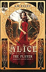 Alice, the Player (Serenity House)