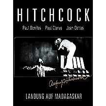 Hitchcock - Landung auf Madagaskar