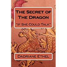 The Secret of The Dragon: ...If She Could Talk (The Chronicles of De Book 3) (English Edition)