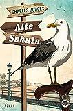 Alte Schule: Roman von Charles Hodges