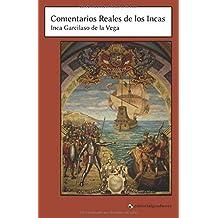 Comentarios Reales de los Incas: Primera parte de los Comentarios Reales