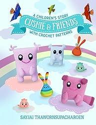 Cushie and Friends: a children's story with crochet patterns: Volume 8 (Sayjai's Amigurumi Crochet Patterns)