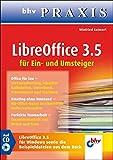 LibreOffice 3.5: Für Ein- und Umsteiger (bhv Praxis)