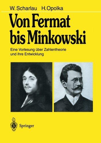 Von Fermat bis Minkowski: Eine Vorlesung über Zahlentheorie und ihre Entwicklung (German Edition)