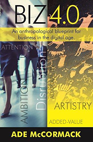Biz 40 an anthropological blueprint for business in the digital biz 40 an anthropological blueprint for business in the digital age digital strategy book malvernweather Choice Image