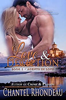 Love & Deception (Agents in Love Book 1) by [Rhondeau, Chantel]