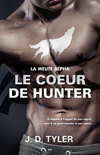 Le coeur de Hunter: La meute Alpha - Tome 4 par [Tyler, J. D.]