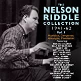 The Nelson Riddle Collection 1941-62, Vol. 1 [Clean]