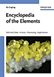 [(Encyclopedia of the Elements : Technical Data, History, Processing, Applications)] [By (author) Per Enghag] published on (September, 2004)