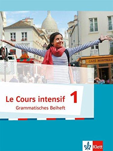 Cours intensif 1. Französisch als 3. Fremdsprache. Grammatisches Beiheft
