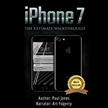 iPhone 7: The Ultimate Walkthrough