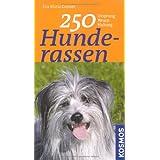 250 Hunderassen: Ursprung - Wesen - Haltung