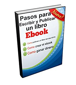 Pasos para escribir y publicar un libro: Con este ebook aprendes ...