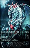 Elementra : It Begin's: BOOK 1