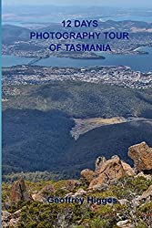 12 Days Photography Tour of Tasmania