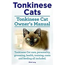 Tonkinese Cats. Tonkinese Cat Owner's Manual. Tonkinese Cat care, personality, grooming, training, health, feeding and costs all included.