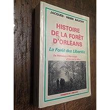 Histoire de la forêt d'Orléans - de Phitiviers à Montargis d'Orléans à Gien